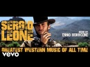 Sergio Leone Greatest Western Music of All Time 2018 Remastered 𝐇𝐃 Audio
