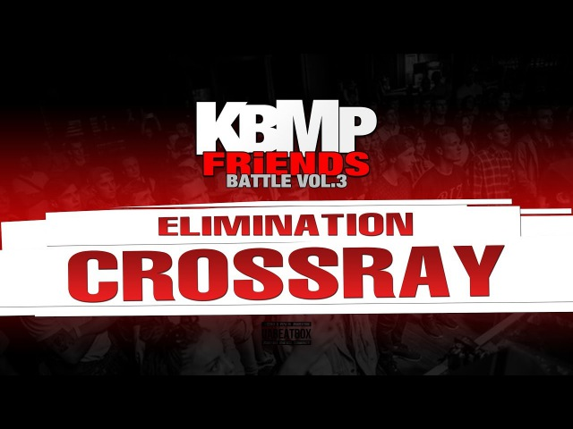 CROSSRAY ELIMINATION KBMP BEATBOX BATTLE 2017