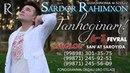 Sardor Rahimxon Tanhoginam nomli konsert dasturi 2014 2 qism