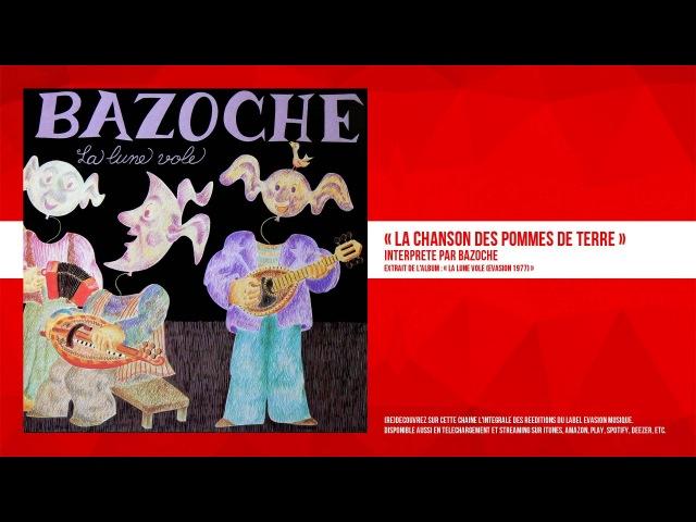 « La chanson des pommes de terre » - Bazoche - Remasterisé