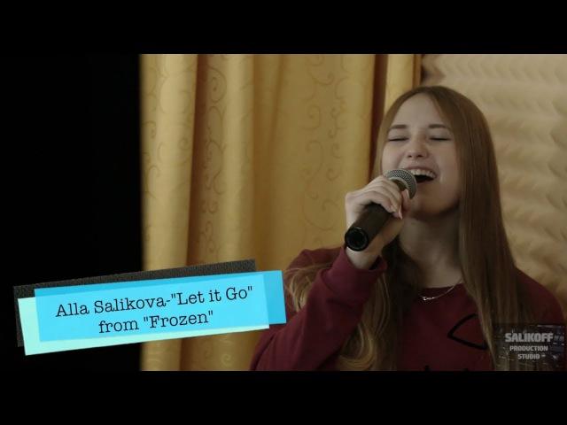 Алла Саликова Let it Go саунд трек к мультфильму Frozen salikoffproduction алласаликова алибексаликов frozen letitgo
