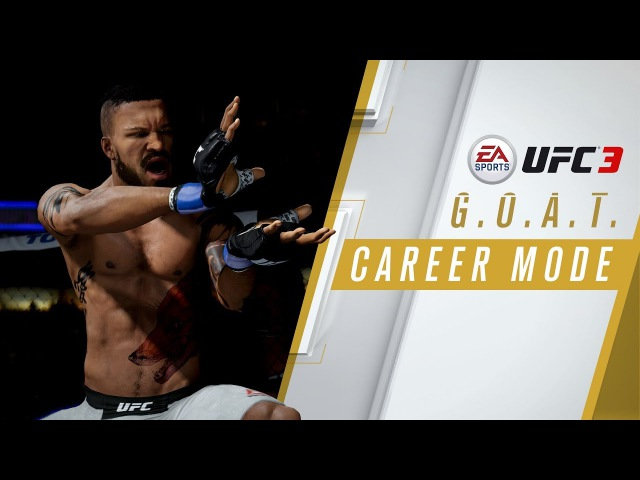 EA SPORTS UFC 3 GOAT Career Mode Trailer Xbox One PS4