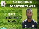Coaching Masterclass EP 3 - Jerome John (@CoachWG1)