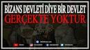 Batı Yalanları 2 Bizans Diye Bir Devlet Yok İzleyin ve Size Öğretileni Unutun
