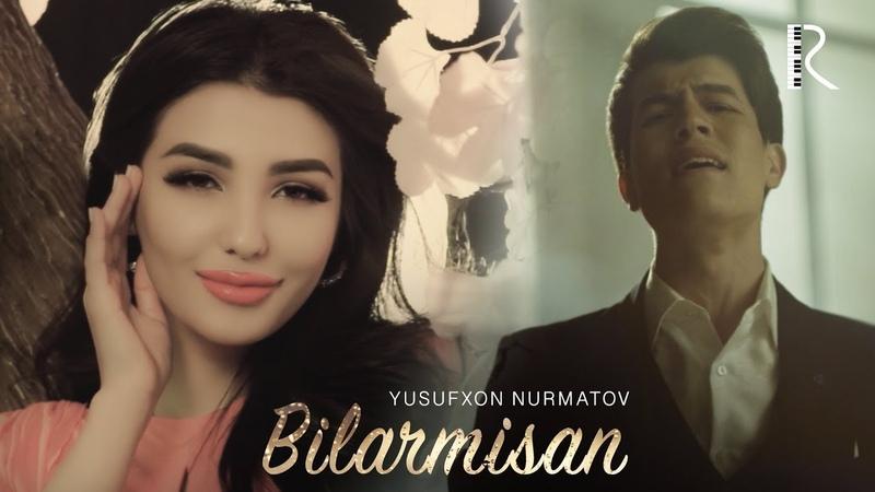 Yusufxon Nurmatov Bilarmisan Юсуфхон Нурматов Билармисан
