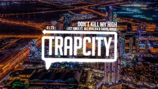 Lost Kings ft. Wiz Khalifa & Social House - Don't Kill My High