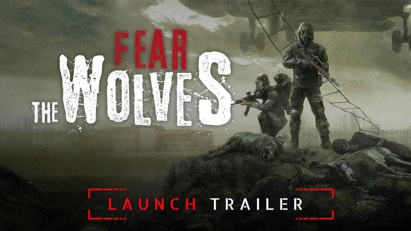 Fear The Wolves - релізний трейлер