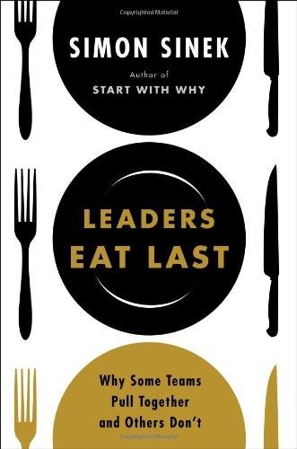 Simon Sinek] Leaders Eat Last  Why Some Teams Pul