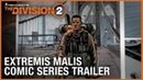 Tom Clancy's The Division: Extremis Malis Comic Series Trailer | Ubisoft