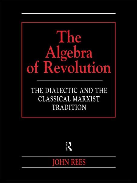 The Algebra of Revolution - Rees, John;