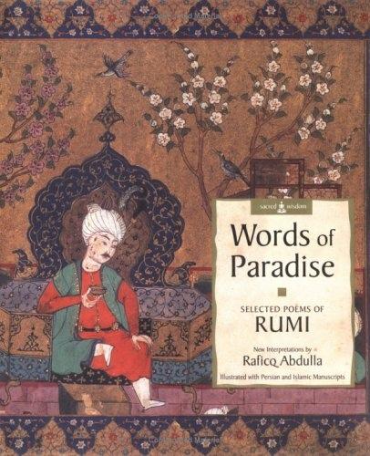 Rumi, Raficq Abdulla] Words of Paradise  Selected