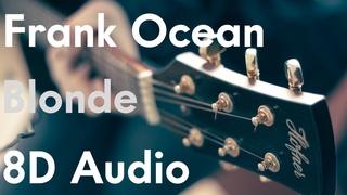 Frank Ocean Blonde (8D R&B / USE HEADPHONE OR EARBUDS)