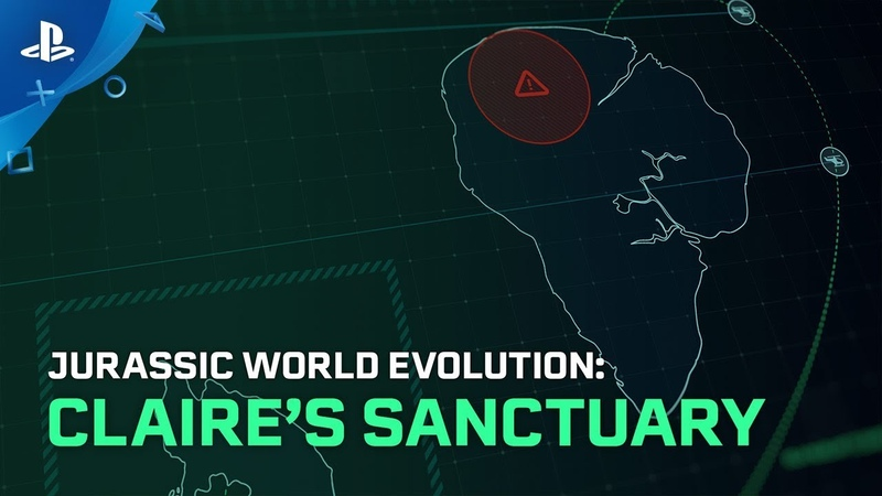Jurassic World Evolution Claire's Sanctuary Launch Trailer PS4
