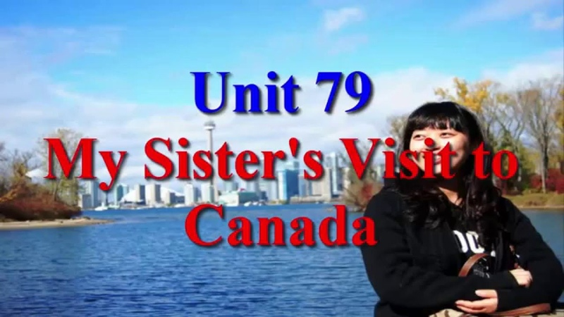 Learn English via Listening Level 2 Unit 79 My Sister's Visit to Canada