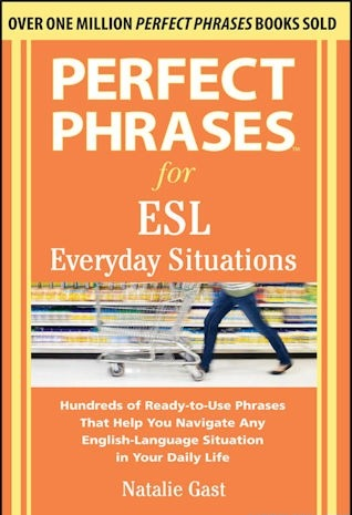 Perfect Phrases for ESL Everyda - Natalie Gast