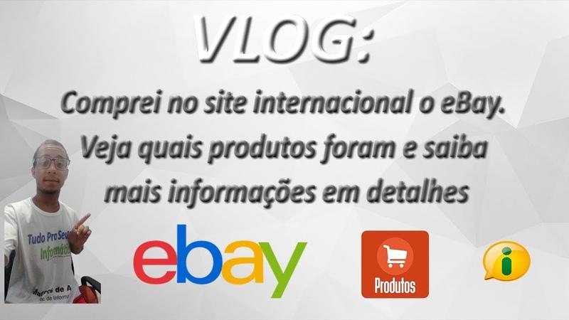 VLOG - Comprei no site internacional o eBay. Veja quais produtos e saiba mais informações detalhadas