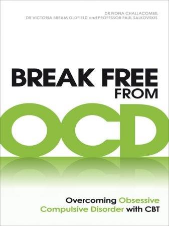 Break Free from OCD - Fiona Challacombe