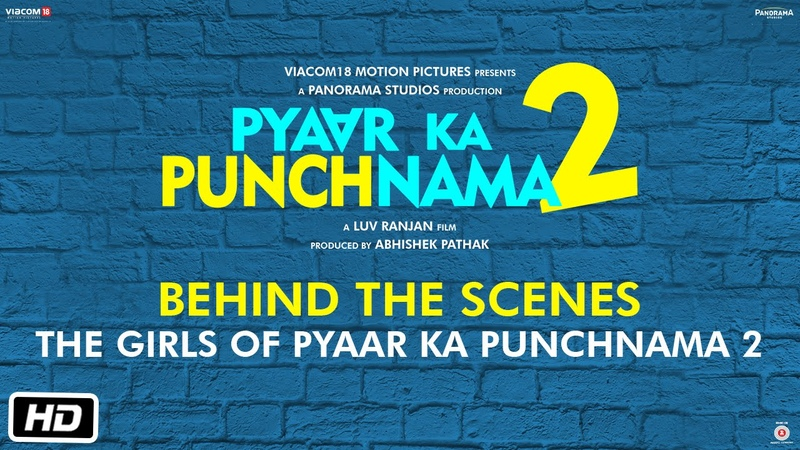 The Girls Of Pyaar Ka Punchnama 2 - Behind The Scenes