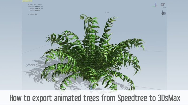 How to export animated trees from Speedtree to 3DsMax