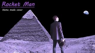 Elton John - Rocket Man, home made cover by Mr Cash