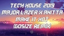 TECH HOUSE 2019 / Major Lazer Anitta - Make It Hot (Gosize Remix) [IBIZA MIX]