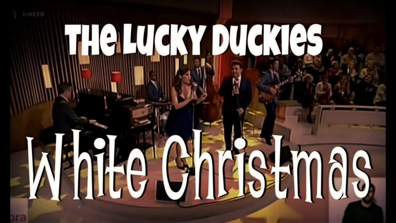 WHITE CHRISTMAS by The LUCKY DUCKIES