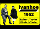 IVANHOE 1952 with Robert Taylor and Elizabeth Taylor