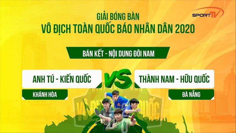 Anh Tú - Kiến Quốc (KH) vs Thành Nam - Hữu Quốc (ĐN) - Vô Địch Toàn Quốc 2020 - Đôi Nam - Bán Kết