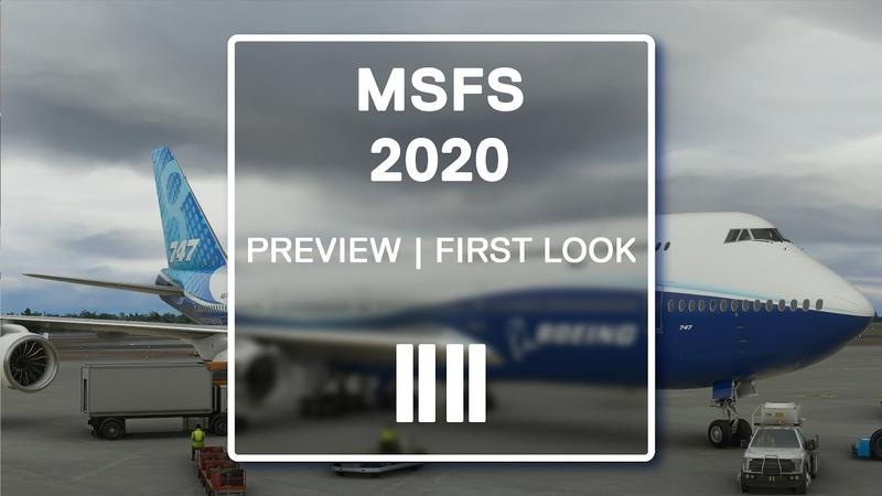 First Look Microsoft Flight Simulator 2020 Preview