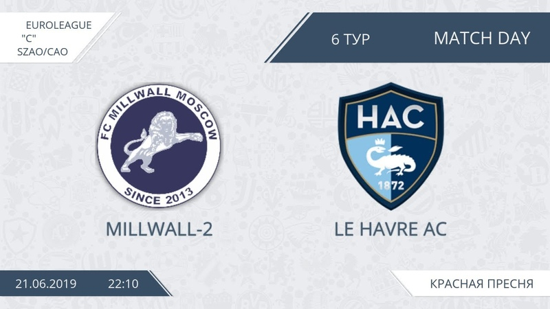 AFL19. Euroleague. C. Day 6. Millwall 2 Le Havre AC.