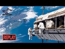 REPLAY ISS Spacewalk 57 with Christina Koch and Andrew Morgan 10 11 2019