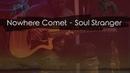 Nowhere Comet - Soul Stranger (Studio Live)