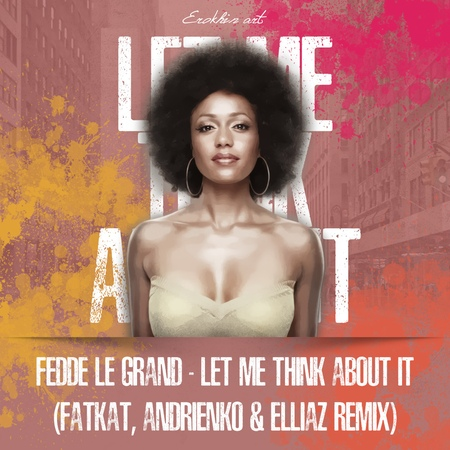 Fedde Le Grand Let me think about it FatKat Andrienko Elliaz Radio Mix