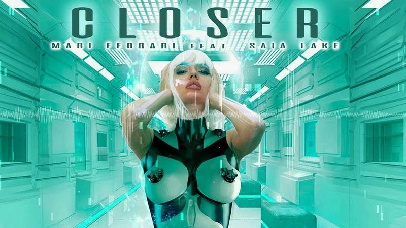Mari Ferrari - Closer (feat. Saia Lake)