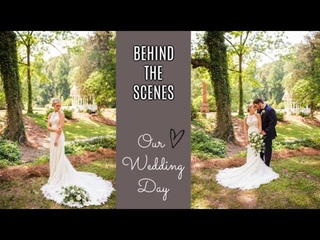 OUR WEDDING DAY | BEHIND THE SCENES | MAY 18, 2019