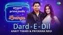 Dard E Dil Carvaan Lounge Ankit Tiwari Priyanka Negi Arko Anupriya Goenka
