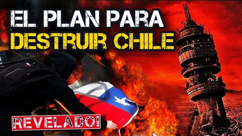 El Plan para Destruir Chile, Revelado!