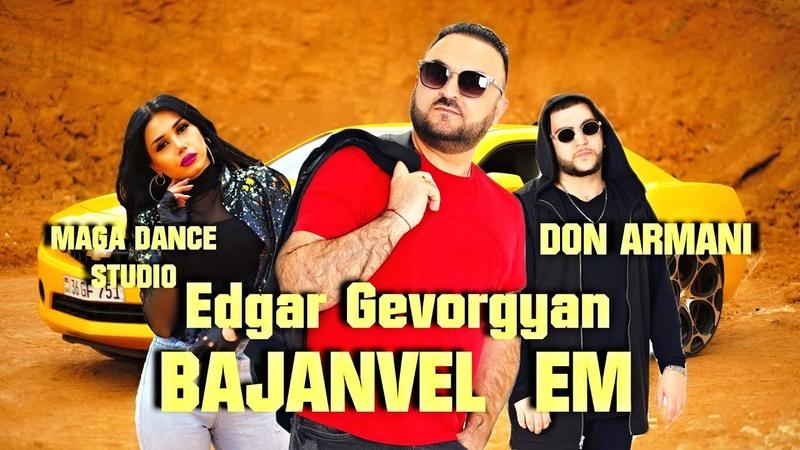 Edgar Gevorgyan BAJANVEL EM █▬█ █ ▀█▀ Premiere *2020*