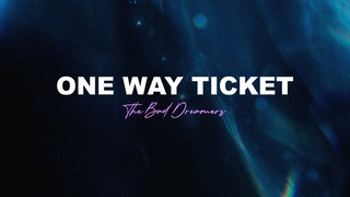 The Bad Dreamers - One Way Ticket
