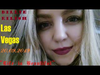 Billie Eilish - Live at Life is Beautiful, Las Vegas 20.09.2019