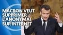 MACRON VEUT SUPPRIMER L'ANONYMAT SUR INTERNET