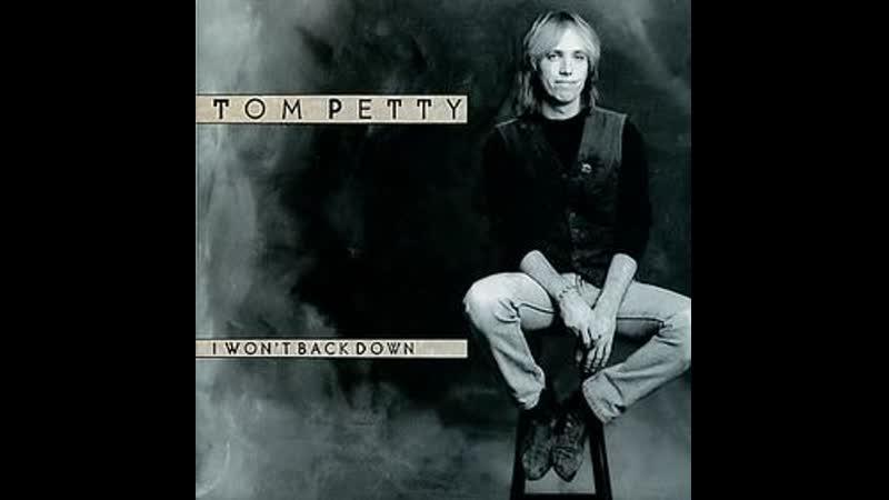Tom Petty I Won t Back Down 1989