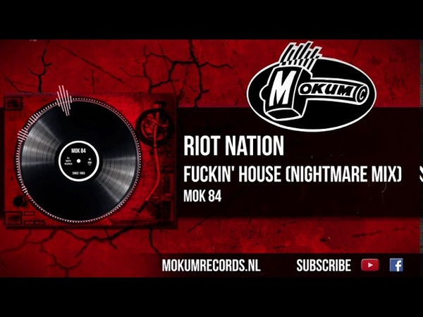 Riot Nation Fuckin' House Nightmare Mix