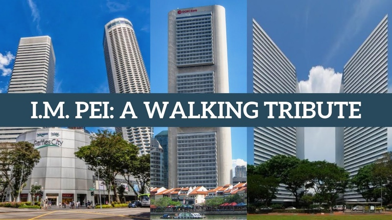 I.M. Pei: Architect of 3 Singapore Landmarks (Singapore Walking Tour)