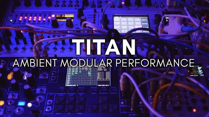 'Titan' Ambient Modular Bitbox Assimil8or NerdSeq Morphagene