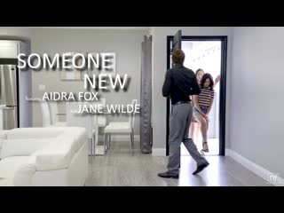 Aidra fox and jane wilde - someone new [all sex, hardcore, blowjob, threesome, lingerie, artporn]