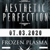 Aesthetic Perfection / Frozen Plasma 07.03 Мск