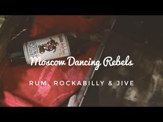 Moscow Dancing Rebels '19 — Rum, Rockabilly & Jive