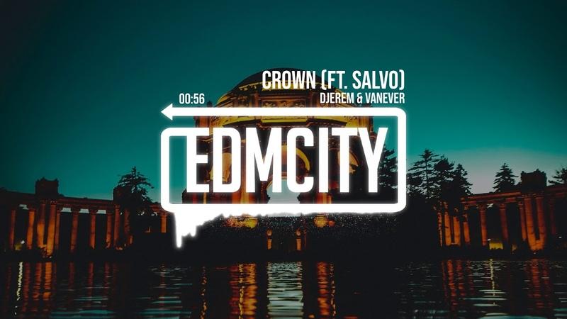 Djerem Vanever Crown ft Salvo
