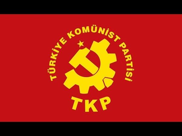 TKP Türkiye Komünist Partisi Yağma Yok Sosyalizm Var